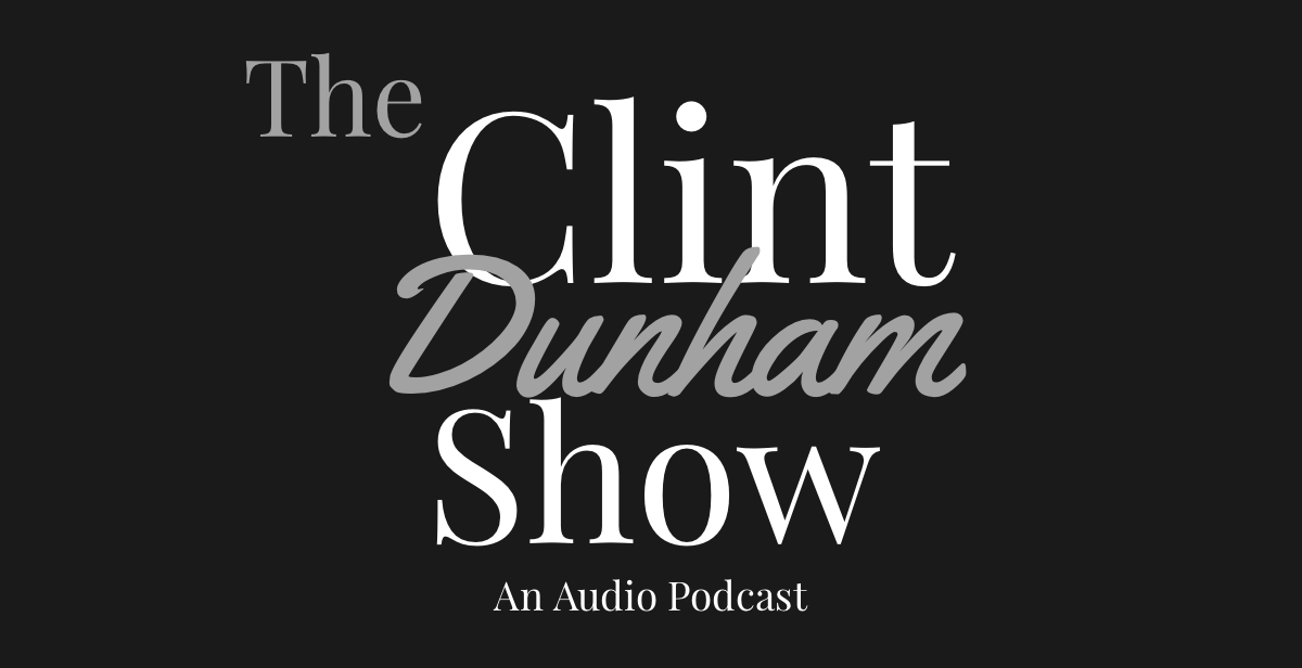THE CLINT DUNHAM SHOW